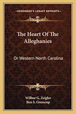 The Heart of the Alleghanies af Wilbur Gleason Zeigler, Ben S. Grosscup