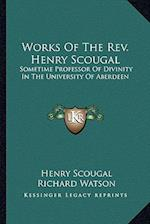 Works of the REV. Henry Scougal