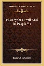 History of Lowell and Its People V1 af Frederick W. Coburn