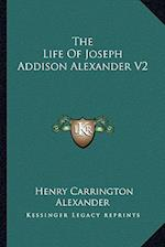 The Life of Joseph Addison Alexander V2 af Henry Carrington Alexander