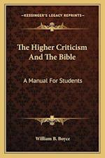 The Higher Criticism and the Bible af William B. Boyce
