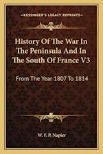 History of the War in the Peninsula and in the South of France V3 af W. F. P. Napier