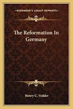 The Reformation in Germany af Henry C. Vedder