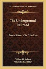 The Underground Railroad af Wilbur H. Siebert