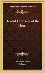 Devout Exercises of the Heart af I. Watts, Elizabeth Rowe