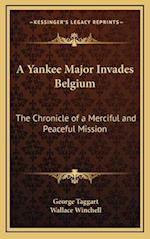 A Yankee Major Invades Belgium af Wallace Winchell, George Taggart