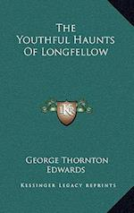 The Youthful Haunts of Longfellow af George Thornton Edwards