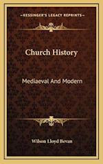Church History af Wilson Lloyd Bevan