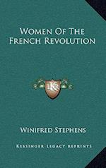 Women of the French Revolution af Winifred Stephens