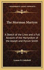The Mormon Martyrs af Lyman O. Littlefield