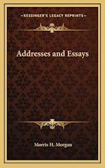 Addresses and Essays af Morris H. Morgan
