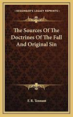 The Sources of the Doctrines of the Fall and Original Sin af F. R. Tennant