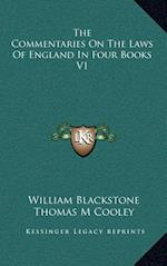 The Commentaries on the Laws of England in Four Books V1 af Thomas M. Cooley, William Blackstone