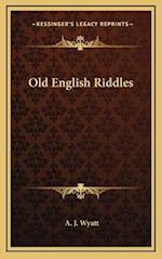 Old English Riddles af A. J. Wyatt