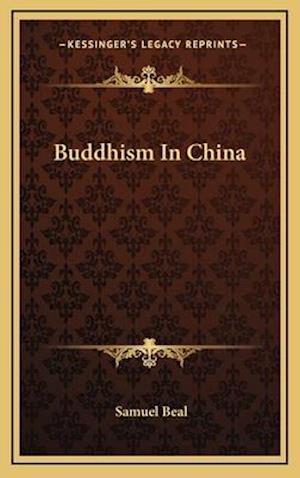 Bog, hardback Buddhism in China af samuel Beal