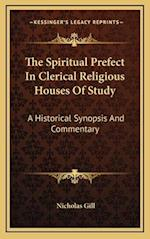 The Spiritual Prefect in Clerical Religious Houses of Study af Nicholas Gill