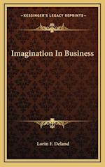 Imagination in Business af Lorin F. Deland