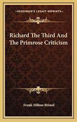 Richard the Third and the Primrose Criticism