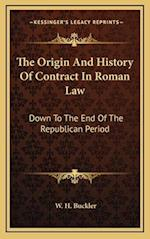The Origin and History of Contract in Roman Law af W. H. Buckler