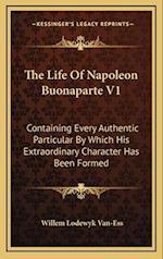 The Life of Napoleon Buonaparte V1 af Willem Lodewyk Van-Ess