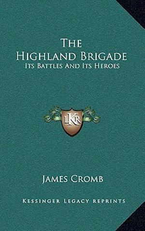 Bog, hardback The Highland Brigade af James Cromb