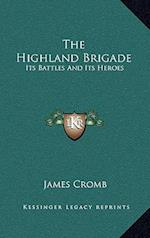 The Highland Brigade af James Cromb