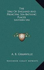 The Spas of England and Principal Sea-Bathing Places af A. B. Granville