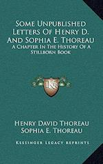 Some Unpublished Letters of Henry D. and Sophia E. Thoreau af Sophia E. Thoreau, Henry David Thoreau