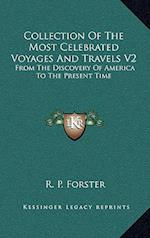 Collection of the Most Celebrated Voyages and Travels V2 af R. P. Forster