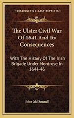The Ulster Civil War of 1641 and Its Consequences af John McDonnell