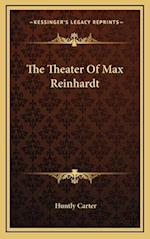 The Theater of Max Reinhardt af Huntly Carter