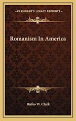 Romanism in America af Rufus W. Clark