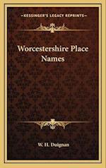 Worcestershire Place Names af W. H. Duignan