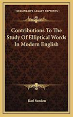 Contributions to the Study of Elliptical Words in Modern English af Karl Sunden