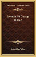 Memoir of George Wilson af Jessie Aitken Wilson
