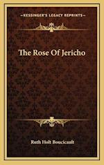The Rose of Jericho af Ruth Holt Boucicault