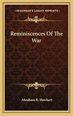 Reminiscences of the War af Abraham R. Howbert