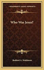 Who Was Jesus? af Redford A. Watkinson