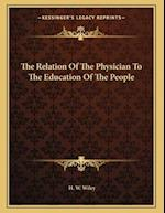 The Relation of the Physician to the Education of the People