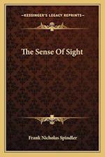 The Sense of Sight af Frank Nicholas Spindler