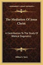 The Mediation of Jesus Christ af Milton S. Terry