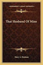 That Husband of Mine af Mary A. Denison