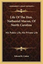Life of the Hon. Nathaniel Macon, of North Carolina af Edward R. Cotten