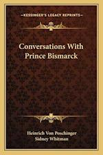 Conversations with Prince Bismarck af Heinrich Von Poschinger
