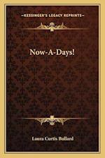 Now-A-Days! af Laura Curtis Bullard