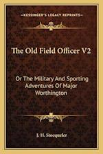 The Old Field Officer V2 af J. H. Stocqueler