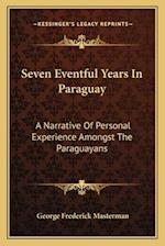 Seven Eventful Years in Paraguay af George Frederick Masterman