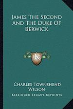James the Second and the Duke of Berwick af Charles Townshend Wilson