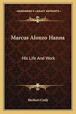 Marcus Alonzo Hanna af Herbert Croly