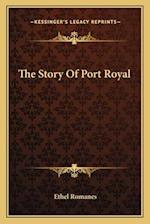 The Story of Port Royal af Ethel Romanes